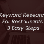 Keyword Research For Restaurants In Three Easy Steps